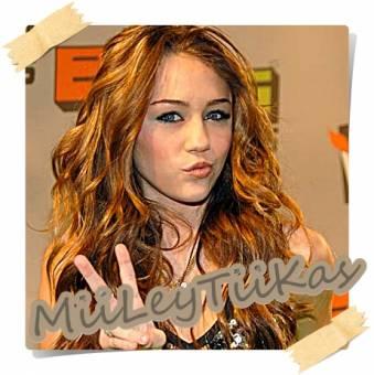 MiiLey Cyrus - MiiLeyTiiCaS