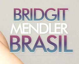 BRIDGIT MENDLER BRASIL