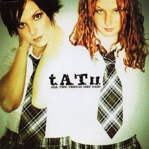 t.A.t.U. - All The Things She Said (2002)