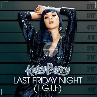 Last friday night(Katy Perry)