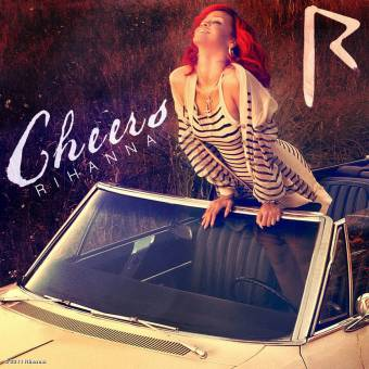 Rihanna for Cheers (Drink to That)